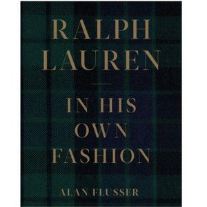 Ralph Lauren: In His Own Fashion (Hardcover – Illustrated)